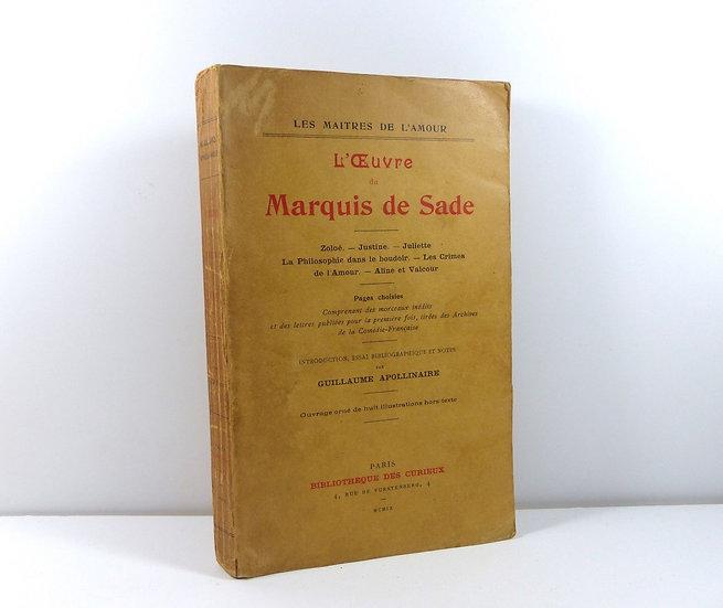 [APOLLINAIRE Guillaume] : L'œuvre du Marquis de Sade. 1912. Dédicacé.