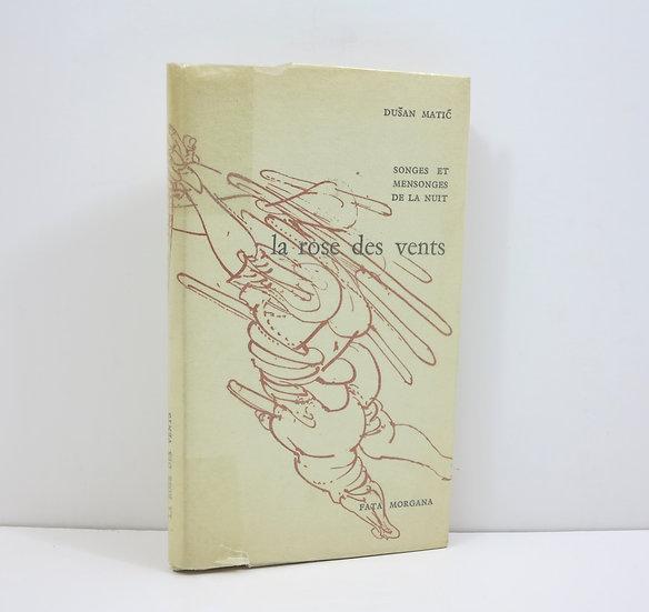 [Vladimir VELICKOVIC], Dusan Matic. La rose des vents. 1970.