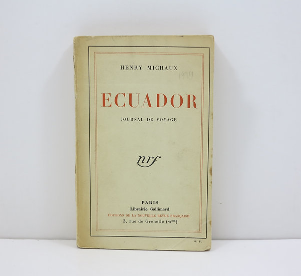 Henry Michaux. Ecuador. Journal de Voyage. Gallimard. Edition originale dédicacé