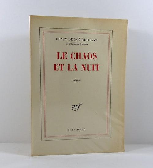 H. De Montherlant. Le chaos et la nuit. Gallimard. 1963.