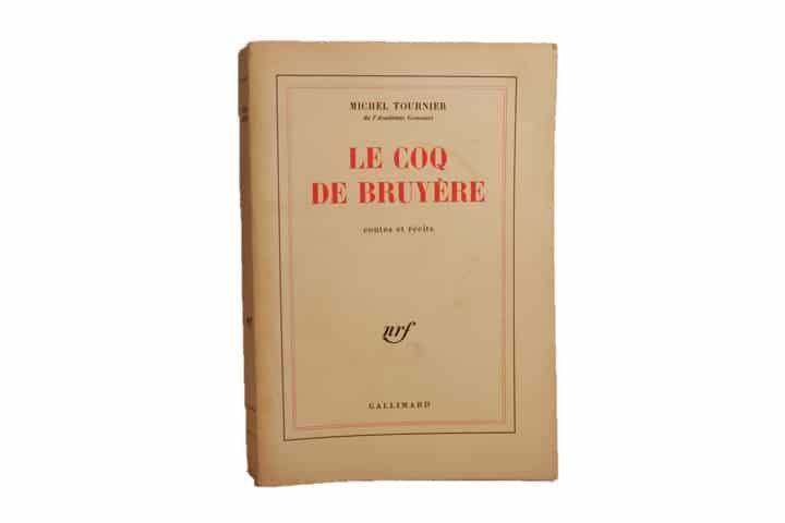 Michel Tournier. Le coq de Bruyère. Gallimard. Edition originale dédicacée.