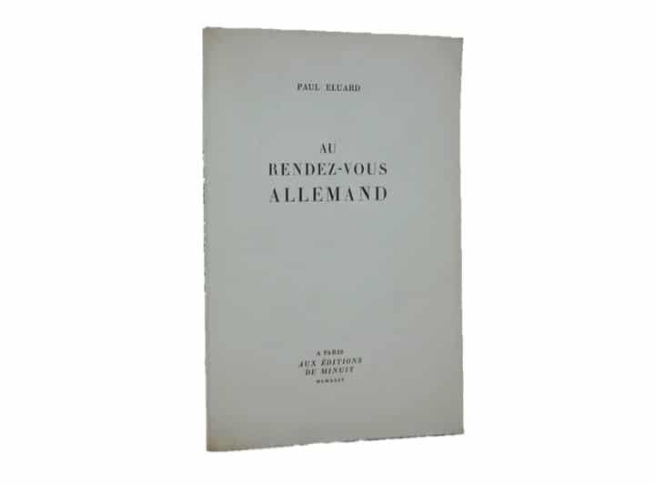 Paul Eluard. Au Rendez-vous allemand. Edition de Minuit. E.0 dédicacée.