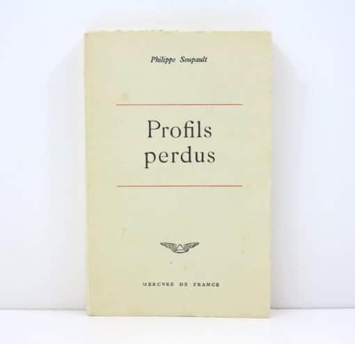 Philippe SOUPAULT. Profils perdus. 1963. E.O dédicacée.