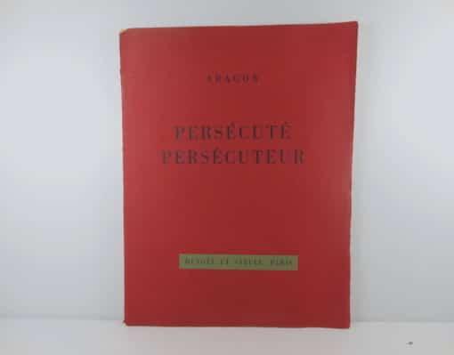 Louis ARAGON. Persécuté persécuteur. [1931]. Dédicacé.