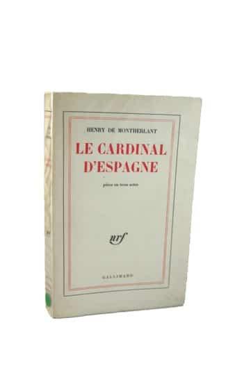 MONTHERLANT (Henry de). Le Cardinal d'Espagne. Gallimard, 1960. Dédicacée.
