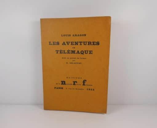 ARAGON, Louis. Les aventures de Télémaque. 1922. Avec un portrait par R.Delaunay