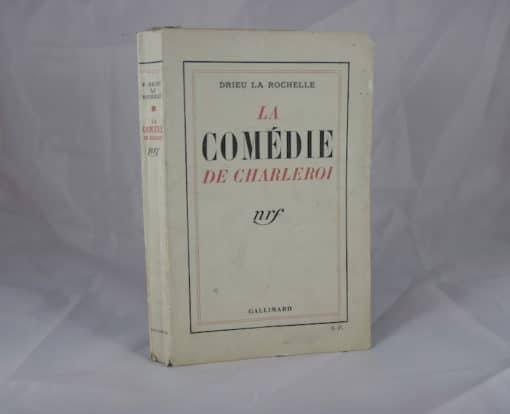 DRIEU La ROCHELLE. La comédie de Charleroi. Edition originale dédicacée.