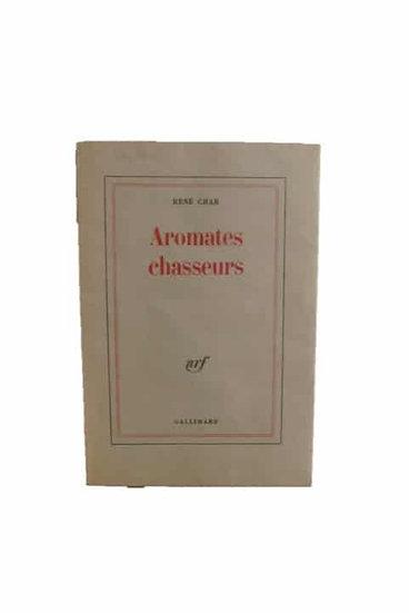 René Char. ARÔMATES CHASSEURS. Edition originale dédicacée.