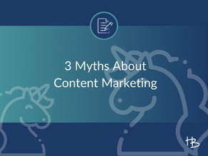 3 Myths About Content Marketing