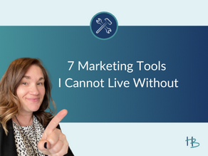 7 Marketing Tools I Cannot Live Without