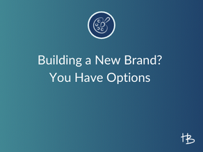 Building a New Brand: You Have Options