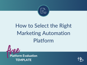 Ready to Scale? How to Select the Right  Automation Marketing Automation Platform