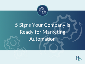 5 Signs Your Business is Ready for Marketing Automation