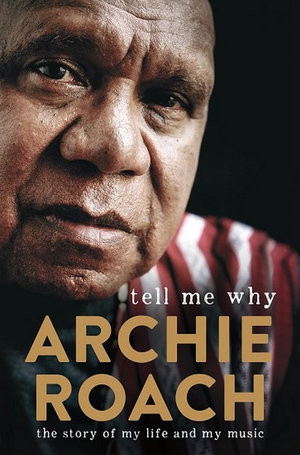 Archie Roach Tell Me Why