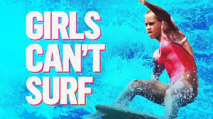 """Girls can't SURF!"""