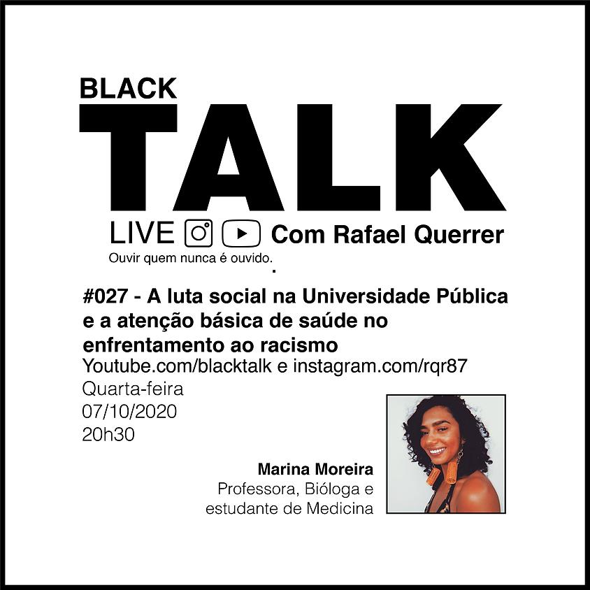 Black Talk #027 -  luta social na Universidade Pública e a atenção básica de saúde no enfrentamento ao racismo