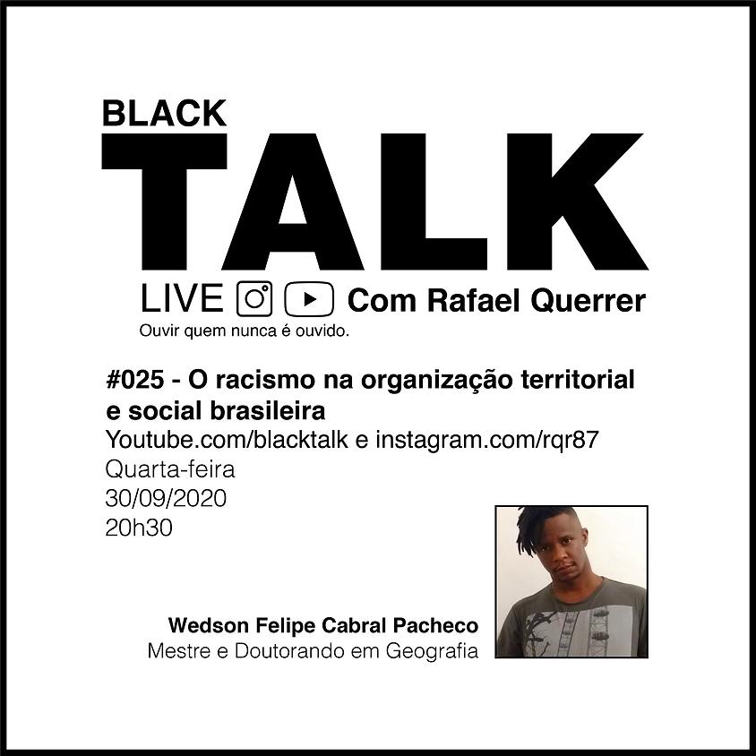 Black Talk #025 - O racismo na organização territorial e social brasileira