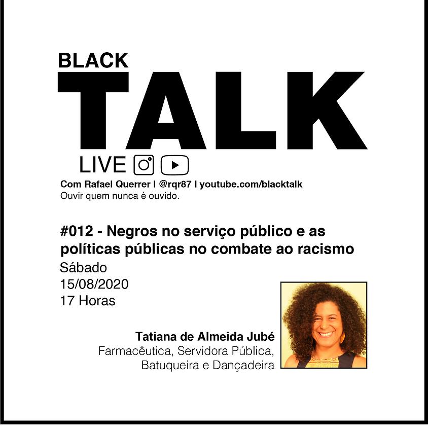 Black Talk #012 - Tatiana Jubé