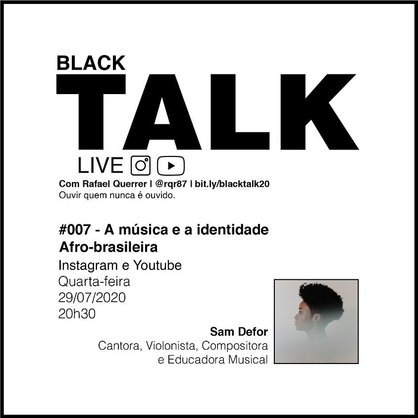 Black Talk #007 - A música e a identidade Afro-brasileira