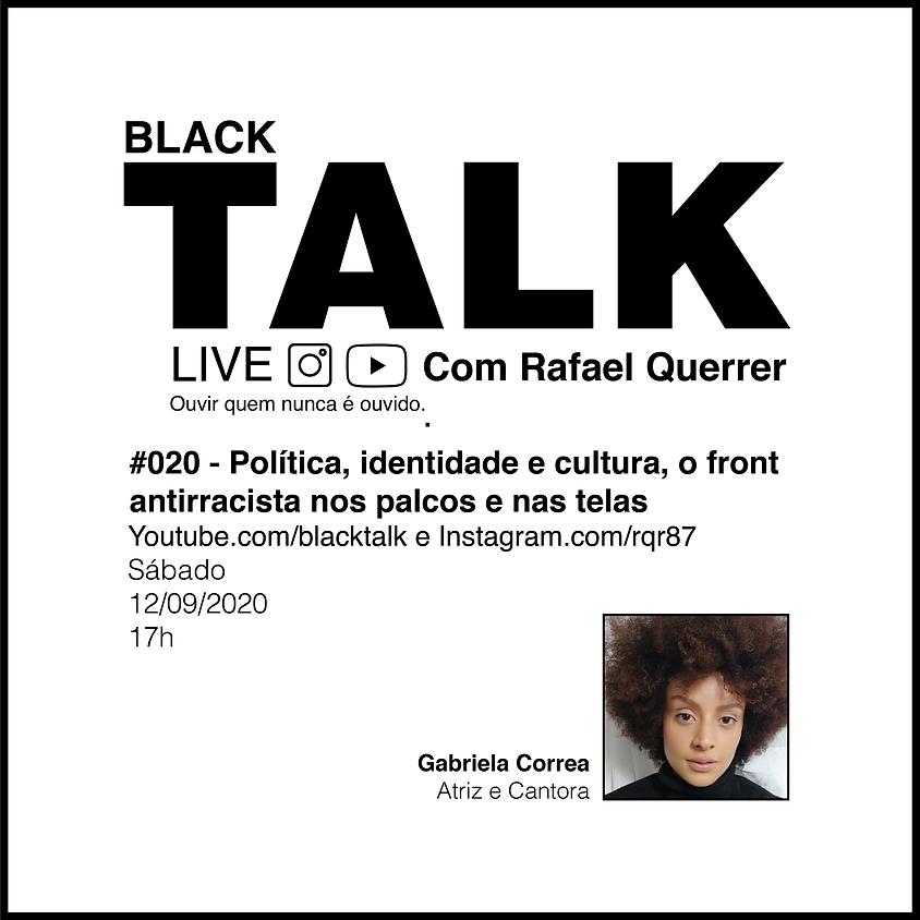 Black Talk #020 - Política, identidade e cultura, o front antirracista nos palcos e nas telas