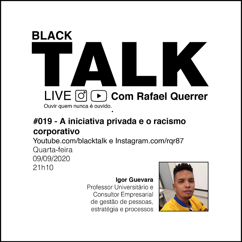 Black Talk #019 - A iniciativa privada e o racismo corporativo
