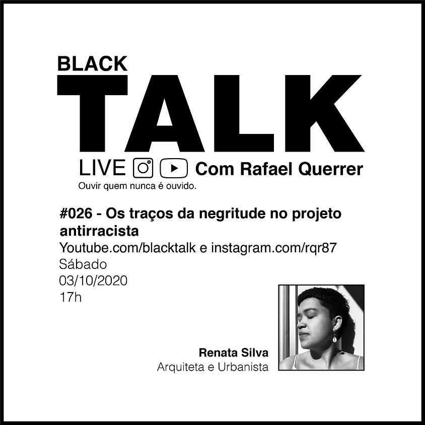 Black Talk #026 - Os traços da negritude no projeto antirracista