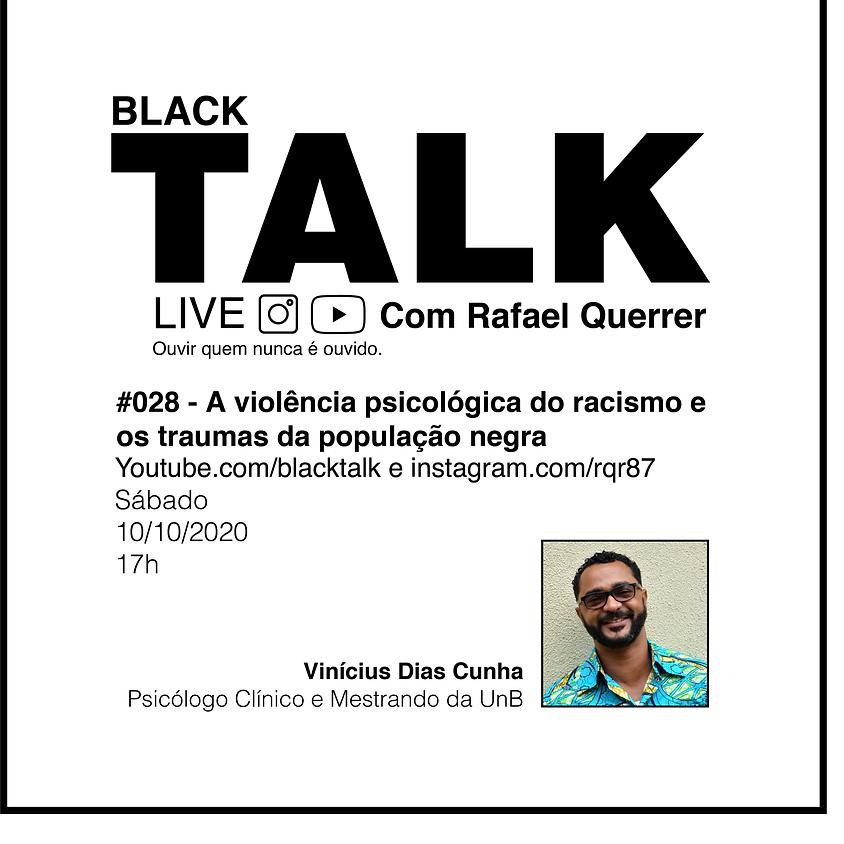 Black Talk #028 - A violência psicológica do racismo e os traumas da população negra
