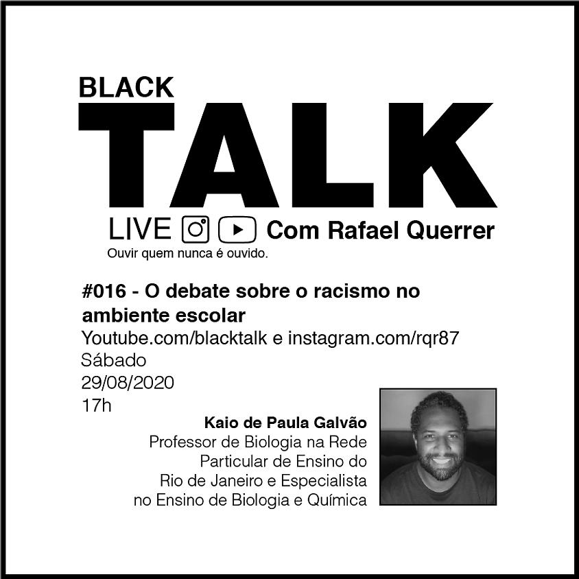 Black Talk #016 - O debate sobre o racismo no ambiente escolar