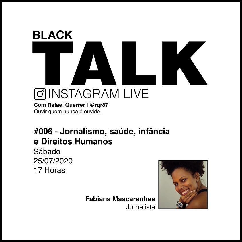 Black Talk #006 - Jornalismo, saúde, infância e Direitos Humanos