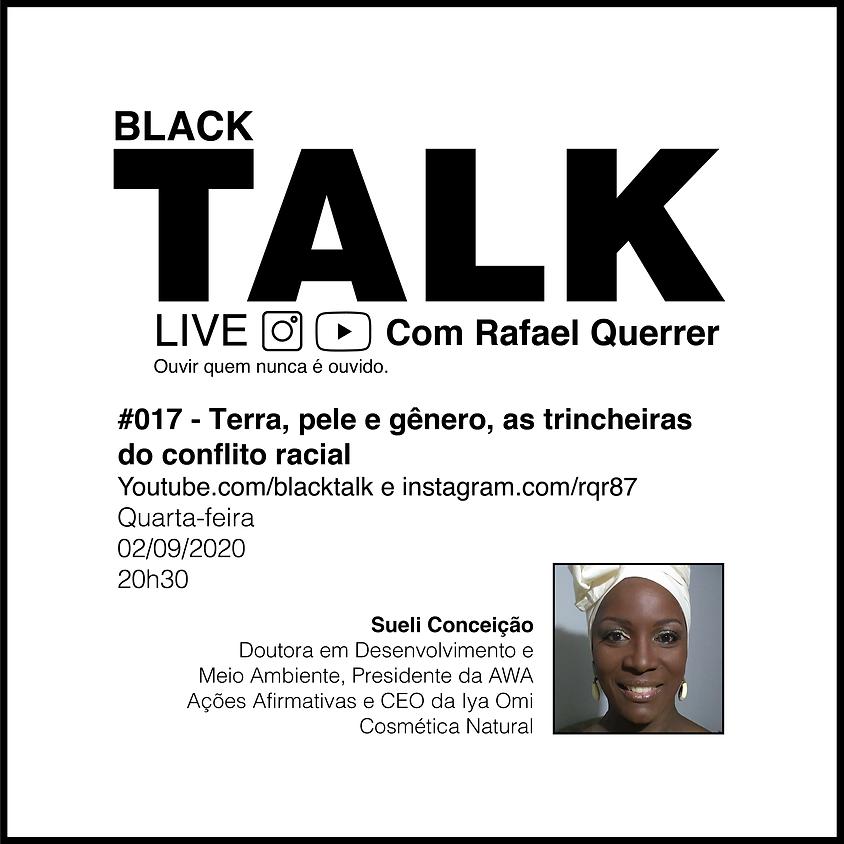Black Talk #017 - Terra, pele e gênero, as trincheiras do conflito racial