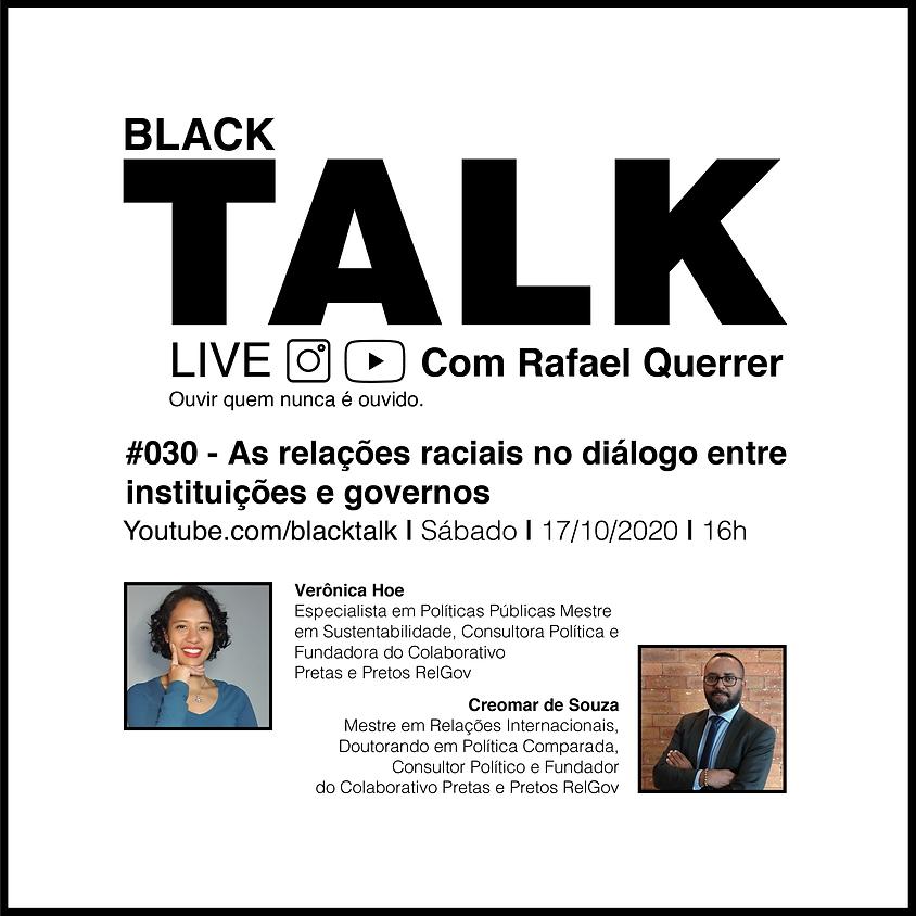 Black talk #030 - Relações raciais no diálogo entre instituições e governos