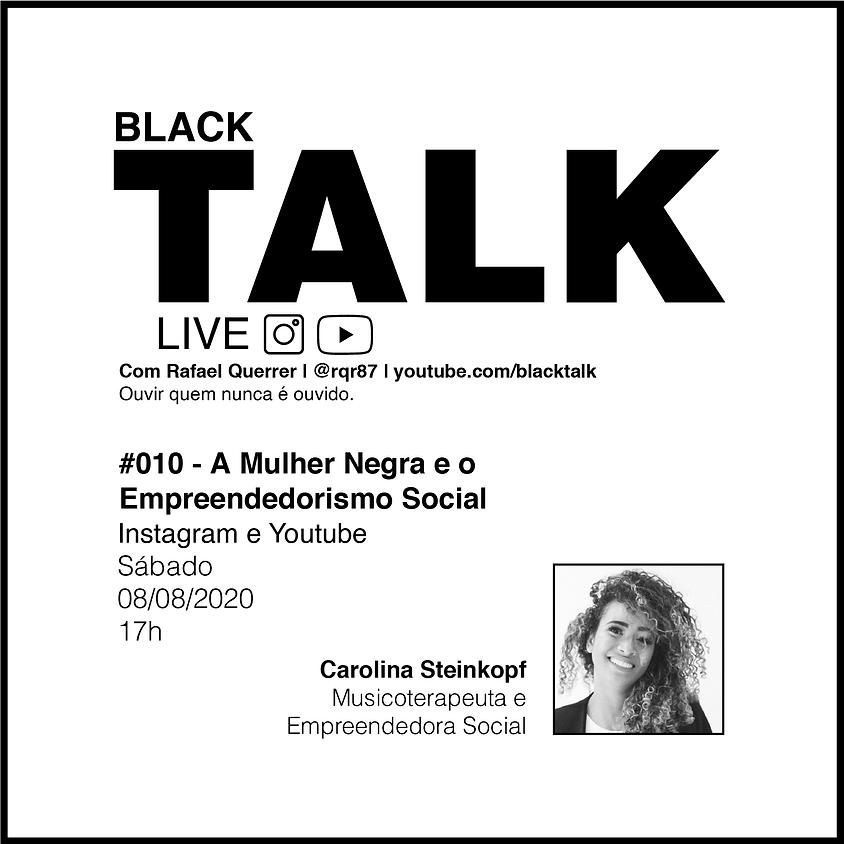 Black Talk #010 - A Mulher Negra e o Empreendedorismo Social