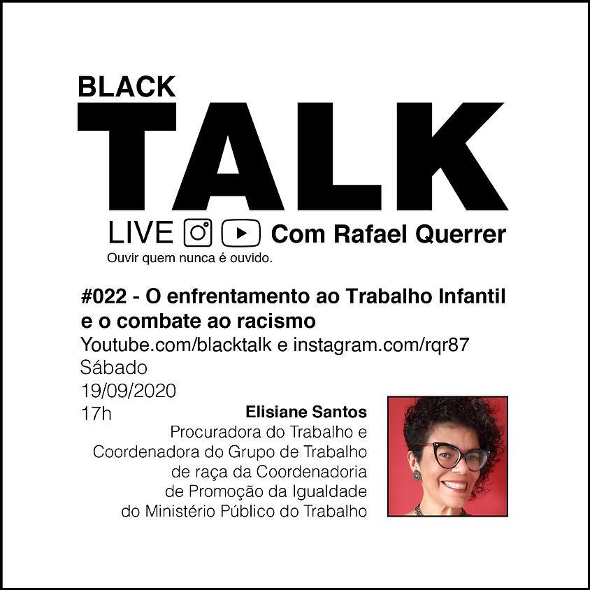 Black Talk #022 - O enfrentamento ao Trabalho Infantil e o combate ao racismo