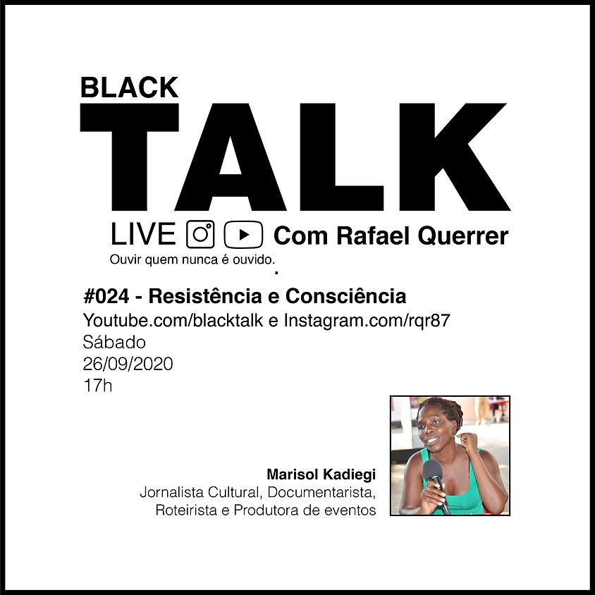 Black Talk #024 - Resistência e Consciência