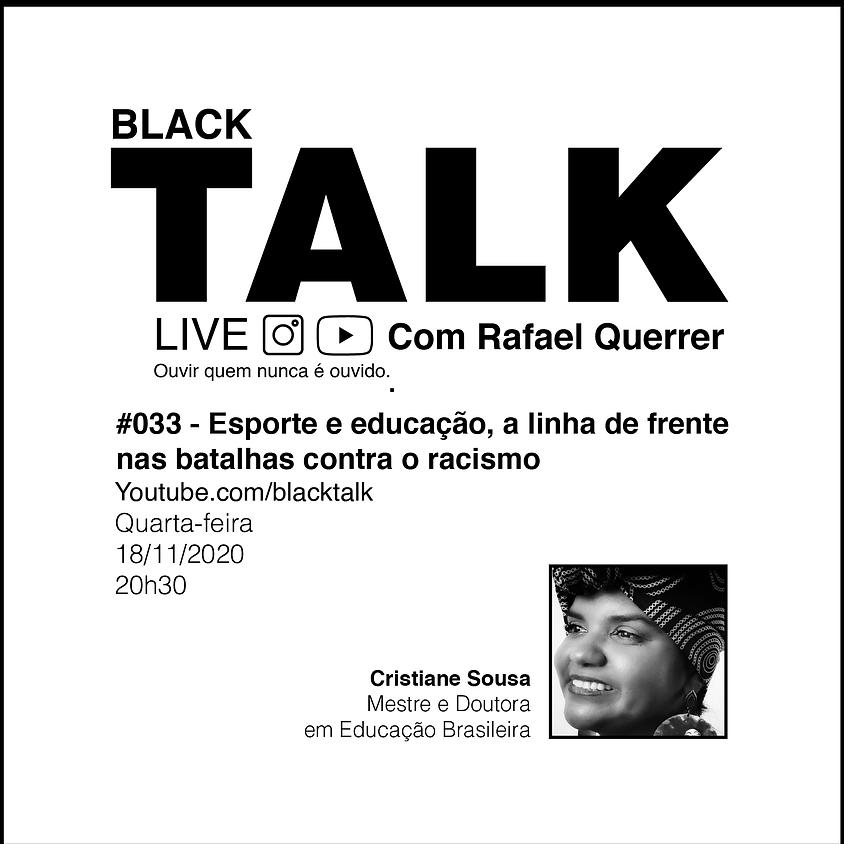 Black Talk #033 - Esporte e educação, a linha de frente nas batalhas contra o racismo