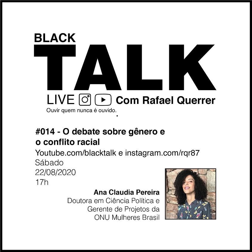 Black Talk #014 - O debate sobre gênero e o conflito racial
