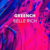 Greench - Belle Rich
