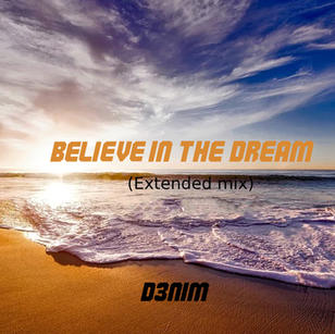 Belive in the dream