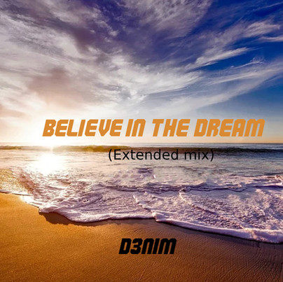 Belive in the dream extended