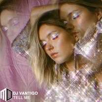 DJ Vantigo - Tell Me