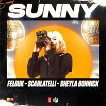 Felguk, Scarlatelli, Sheyla Bonnick - Sunny (Radio Edit) 3000.jpg
