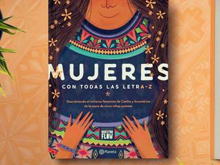 Mujeres con Todas las Letra-z, Descubriendo el universo femenino de Centro y Sur América.