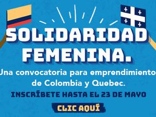 Inscríbete a la convocatoria Solidaridad Femenina: Emprendimientos de Colombia y Quebec