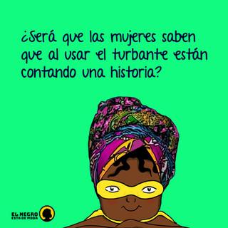 Soltera, casada, viuda, estatus, sabiduría, poder, libertad... son algunos de los significados que el turbante ha tenido históricamente entre las comunidades afro, y que aún hoy se conserva a través del tiempo.