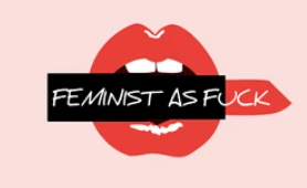 a cartoon image of a mouth with red lips, holding a red lipstick between the teeth. On the lipstick are the words 'feminist as fuck'