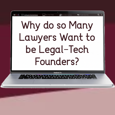 Why do so Many Lawyers Want to be Legal-Tech Founders?