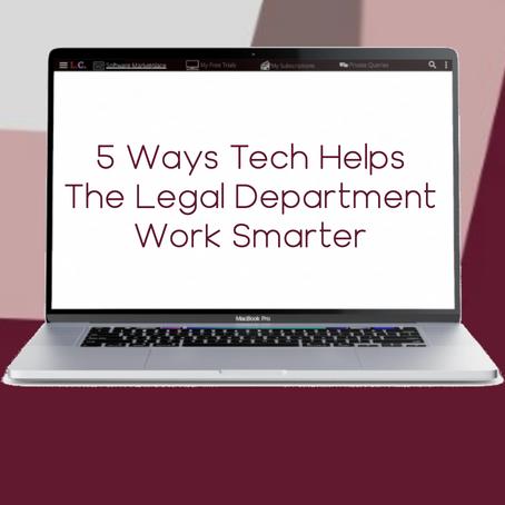 5 Ways Tech Helps The Legal Department Work Smarter