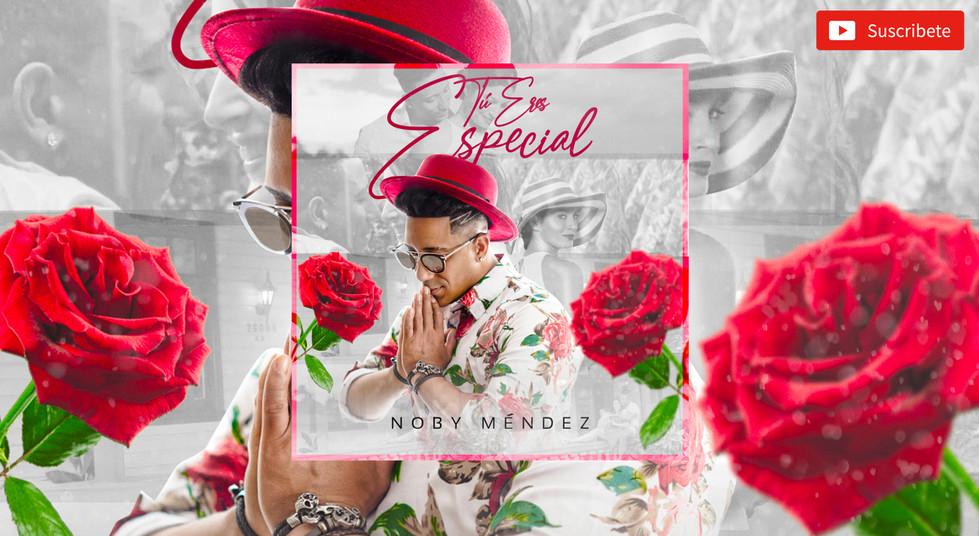 Noby Méndez - Tú Eres Especial
