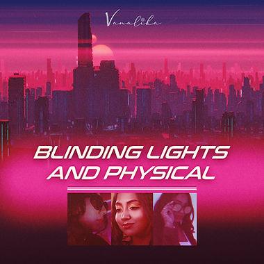 Blinding Lights & Physical Vanalika Shan Mashup