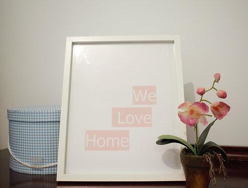 lámina we love home
